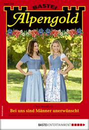 Alpengold 328 - Heimatroman - Bei uns sind Männer unerwünscht