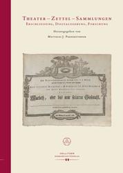 Theater - Zettel - Sammlungen - Erschließung, Digitalisierung, Forschung