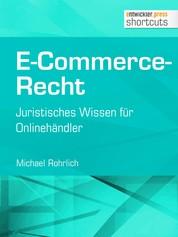 E-Commerce-Recht - Juristisches Wissen für Onlinehändler