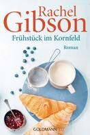 Rachel Gibson: Frühstück im Kornfeld ★★★★