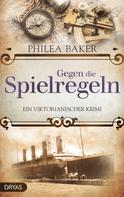 Philea Baker: Gegen die Spielregeln ★★★★