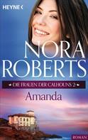 Nora Roberts: Die Frauen der Calhouns 2. Amanda ★★★★