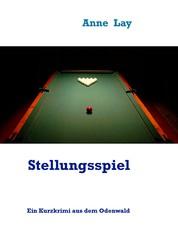 Stellungsspiel - Ein Kurzkrimi aus dem Odenwald