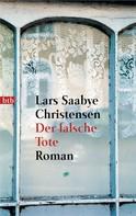 Lars Saabye Christensen: Der falsche Tote ★★★