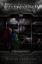 Die Totenbändiger - Band 7: Leichenfunde