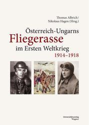 Österreich-Ungarns Fliegerasse im Ersten Weltkrieg 1914–1918