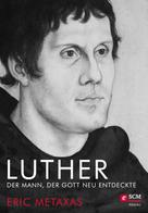 Eric Metaxas: Luther