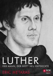 Luther - Der Mann, der Gott neu entdeckte