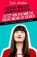Jule Müller: Früher war ich unentschlossen, jetzt bin ich mir da nicht mehr so sicher ★★★★