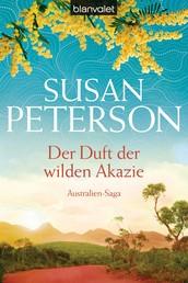 Der Duft der wilden Akazie - Australien-Saga
