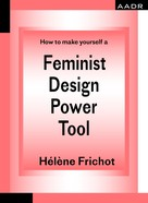Hélène Frichot: How to make yourself a Feminist Design Power Tool