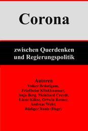 Corona: Zwischen Querdenken und Regierungspolitik