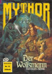 Mythor 12: Der Wolfsmann