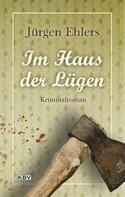 Jürgen Ehlers: Im Haus der Lügen ★★★★