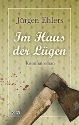 Im Haus der Lügen - Kriminalroman