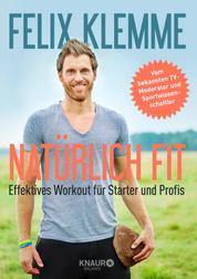 Natürlich fit - Effektives Workout für Starter und Profis