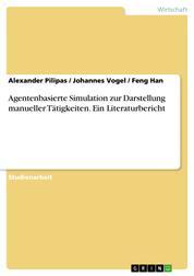 Agentenbasierte Simulation zur Darstellung manueller Tätigkeiten. Ein Literaturbericht