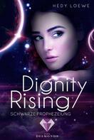 Hedy Loewe: Dignity Rising 2: Schwarze Prophezeiung ★★★★★