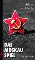 Christian v. Ditfurth: Das Moskau-Spiel ★★★★