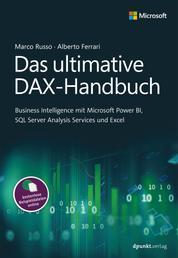 Das ultimative DAX-Handbuch - Business Intelligence mit Microsoft Power BI, SQL Server Analysis Services und Excel