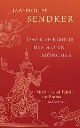 Das Geheimnis des alten Mönches - Märchen und Fabeln aus Burma