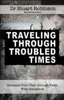 Dr. Stuart Robinson: Traveling Through Troubled Times