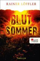 Rainer Löffler: Blutsommer ★★★★