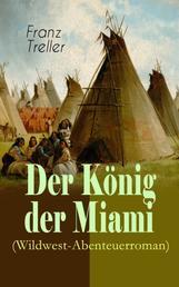 Der König der Miami (Wildwest-Abenteuerroman) - Nikunthas, Der Schnelle Falke