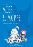 Stine Oliver: Miep & Moppe