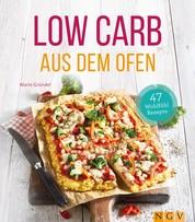 Low Carb aus dem Ofen - 47 Wohlfühlrezepte
