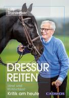 Fritz Stahlecker: Dressurreiten - Ideal und Wirklichkeit ★★★★