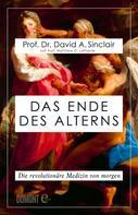 Prof. Dr. David A. Sinclair: Das Ende des Alterns ★★★