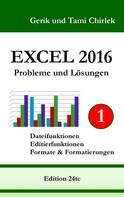 Gerik Chirlek: Excel 2016 . Probleme und Lösungen . Band 1