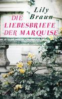 Lily Braun: Die Liebesbriefe der Marquise