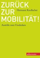 Hermann Knoflacher: Zurück zur Mobilität! ★★★★★