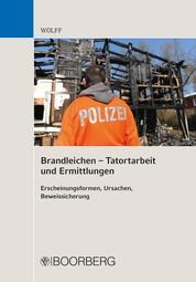 Brandleichen – Tatortarbeit und Ermittlungen - Erscheinungsformen, Ursachen, Beweissicherung