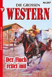 Die großen Western 247 - Der Fluch reitet mit
