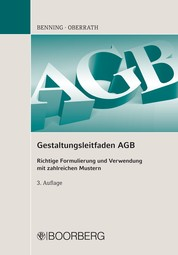 Gestaltungsleitfaden AGB - Richtige Formulierung und Verwendung mit zahlreichen Mustern