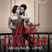 Hate Crush - Filthy Rich, Book 2 (Unabridged)