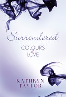 Kathryn Taylor: Surrendered - Colours of Love ★★★★