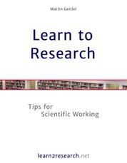 Learn to Research - Tips for Scientific Working