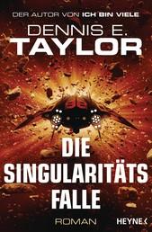 Die Singularitätsfalle - Roman