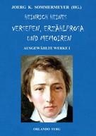 Joerg K. Sommermeyer: Heinrich Heines Versepen, Erzählprosa und Memoiren. Ausgewählte Werke I