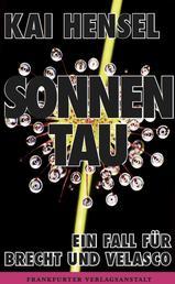 Sonnentau - Ein Fall für Brecht und Velasco