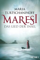 Maresi - Das Lied der Insel - Roman