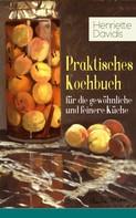 Henriette Davidis: Praktisches Kochbuch für die gewöhnliche und feinere Küche ★★★