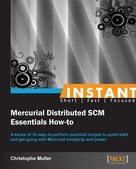 Christophe Muller: Instant Mercurial Distributed SCM Essentials How-to