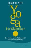 Ulrich Ott: Yoga für Skeptiker ★★★