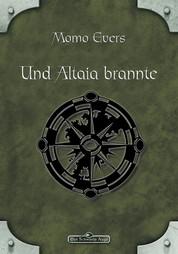 DSA 41: Und Altaia brannte - Das Schwarze Auge Roman Nr. 41
