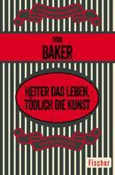 Ivon Baker: Heiter das Leben, tödlich die Kunst